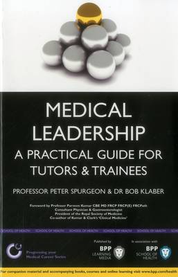 Medical Leadership: A Practical Guide for Tutors & Trainees: Study Text