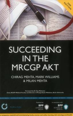 Succeeding in the MRCGP AKT (Applied Knowledge Test): 500 SBAs, EMQs and Picture MCQs, with a Full Mock Test: Study Text