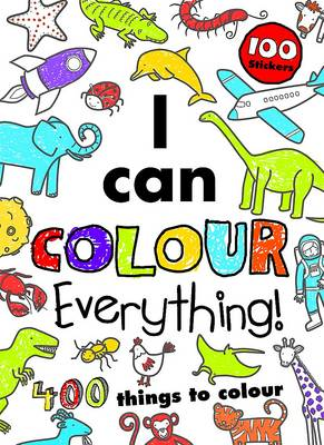 I Can Colour Everything!: 400 Things to Colour