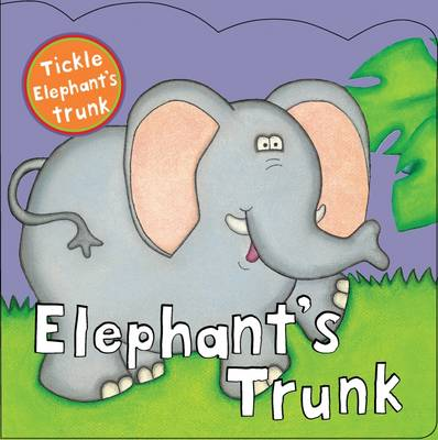 Elephant's Trunk - Touch and Feel Book