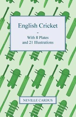 English Cricket - With 8 Plates And 21 Illustrations
