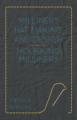 Millinery Hat Making And Design - Mourning Millinery
