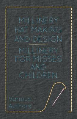 Millinery Hat Making And Design - Millinery For Misses And Children