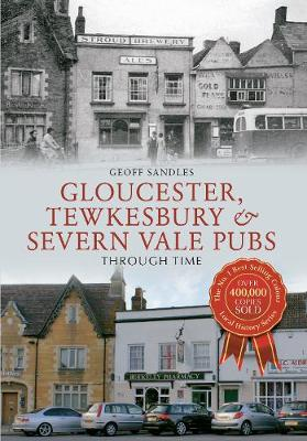 Gloucester, Tewkesbury & Severn Vale Pubs Through Time