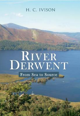 River Derwent: From Sea to Source