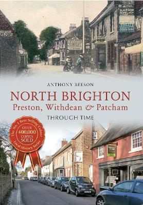 North Brighton Preston, Withdean & Patcham Through Time