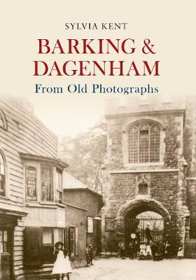 Barking & Dagenham From Old Photographs