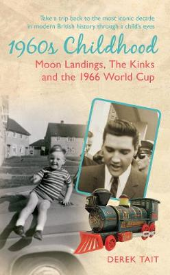 1960s Childhood: Moon Landings, The Kinks and the 1966 World Cup