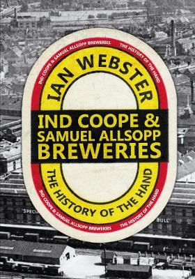 Ind Coope & Samuel Allsopp Breweries: The History of the Hand