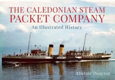 The Caledonian Steam Packet Company: An Illustrated History