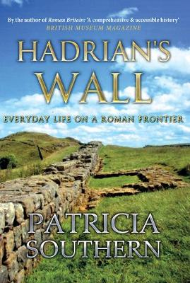 Hadrian's Wall: Everyday Life on a Roman Frontier