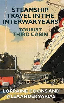 Steamship Travel in the Interwar Years: Tourist Third Cabin