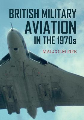 British Military Aviation in the 1970s