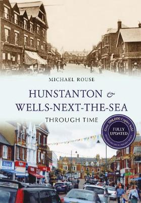 Hunstanton & Wells-Next-the-Sea Through Time Revised Edition