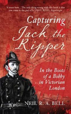 Capturing Jack The Ripper: In the Boots of a Bobby in Victorian London