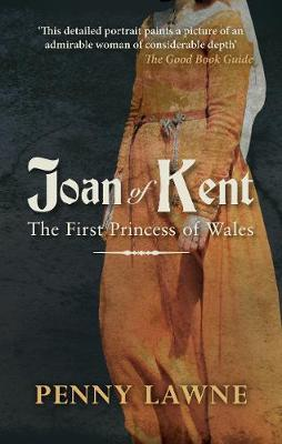 Joan of Kent: The First Princess of Wales