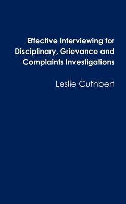 Effective Interviewing for Disciplinary, Grievance and Complaints Investigations