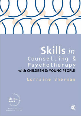 Skills in Counselling and Psychotherapy with Children and Young People