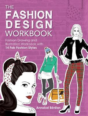 The Fashion Design Workbook: Fashion Drawing and Illustration Workbook with 14 Fab Fashion Styles