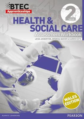 BTEC Apprenticeship Workbook Health and Social Care Level 2 (Wales)