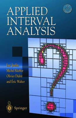 Applied Interval Analysis: With Examples in Parameter and State Estimation, Robust Control and Robotics