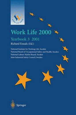 Work Life 2000 Yearbook 3: The Third of a Series of Yearbooks in the Work Life 2000 Programme, Preparing for the Work Life 2000 Conference in Malmo 22-25 January 2001, as Part of the Swedish Presidency of the European Union