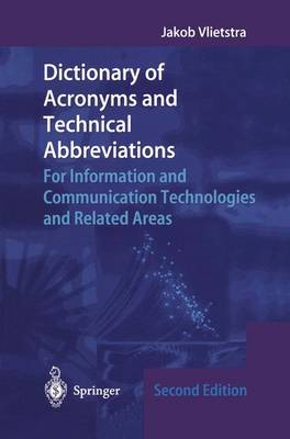 Dictionary of Acronyms and Technical Abbreviations: For Information and Communication Technologies and Related Areas