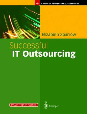 Successful IT Outsourcing: From Choosing a Provider to Managing the Project