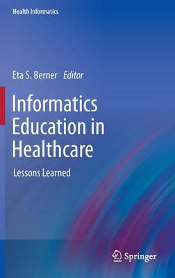 Informatics Education in Healthcare: Lessons Learned