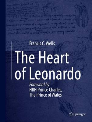 The Heart of Leonardo: Foreword by HRH Prince Charles, The Prince of Wales