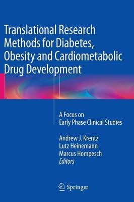 Translational Research Methods for Diabetes, Obesity and Cardiometabolic Drug Development: A Focus on Early Phase Clinical Studies