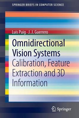 Omnidirectional Vision Systems: Calibration, Feature Extraction and 3D Information