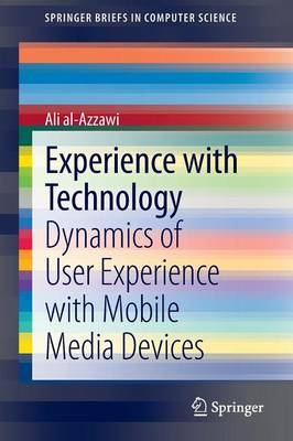 Experience with Technology: Dynamics of User Experience with Mobile Media Devices