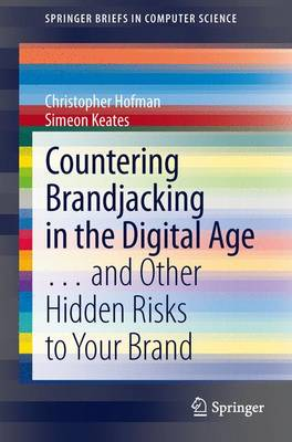 Countering Brandjacking in the Digital Age: ... and Other Hidden Risks to Your Brand