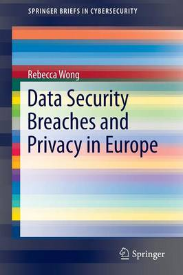 Data Security Breaches and Privacy in Europe