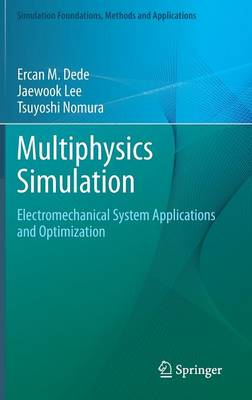 Multiphysics Simulation: Electromechanical System Applications and Optimization
