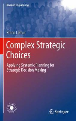 Complex Strategic Choices: Applying Systemic Planning for Strategic Decision Making