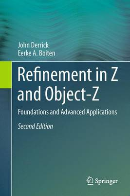Refinement in Z and Object-Z: Foundations and Advanced Applications