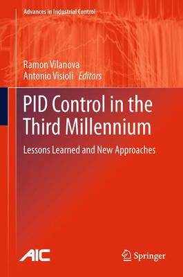 PID Control in the Third Millennium: Lessons Learned and New Approaches