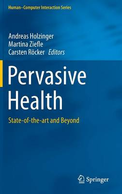 Pervasive Health: State-of-the-art and Beyond