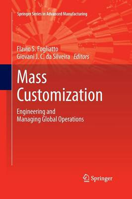 Mass Customization: Engineering and Managing Global Operations