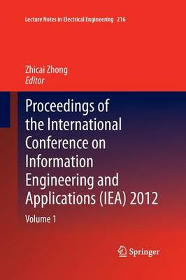 Proceedings of the International Conference on Information Engineering and Applications (IEA) 2012: Volume 1