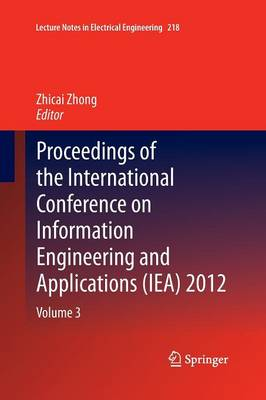 Proceedings of the International Conference on Information Engineering and Applications (IEA) 2012: Volume 3