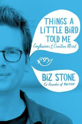 Things a Little Bird Told Me: Confessions of the Creative Mind