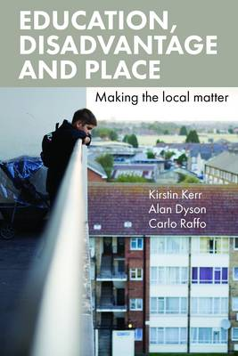 Education, disadvantage and place: Making the local matter