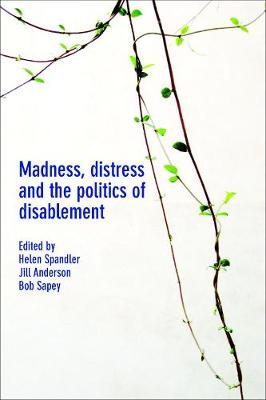 Madness, distress and the politics of disablement