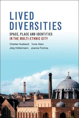 Lived diversities: Space, place and identities in the multi-ethnic city
