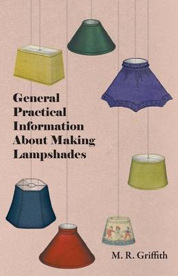 General Practical Information About Making Lampshades