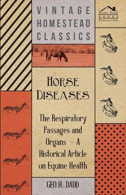 Horse Diseases - The Respiratory Passages and Organs - A Historical Article on Equine Health