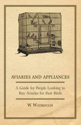 Aviaries and Appliances - A Guide for People Looking to Buy Aviaries for Their Birds